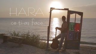 HARA - Ce ti-as face (Official Video)