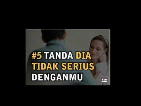 Video 5 TANDA DIA TIDAK SERIUS DENGAN KAMU