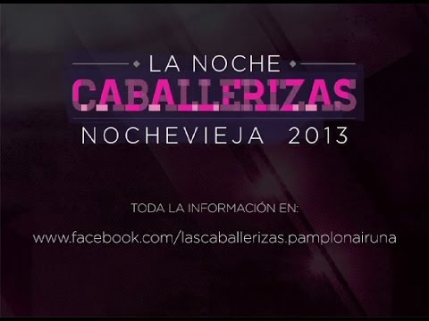 La Noche Caballerizas || Nochevieja 2013