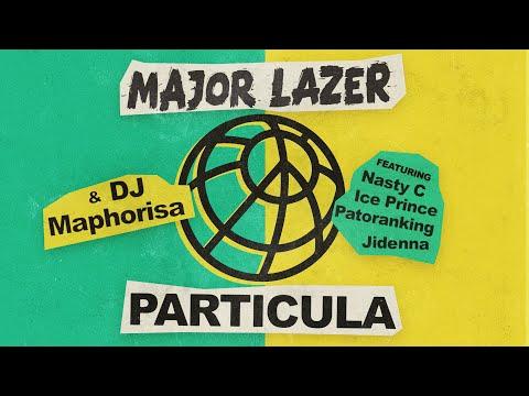 Major Lazer & DJ Maphorisa - Particula (feat. Nasty C, Ice Prince, Patoranking & Jidenna)