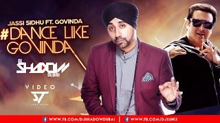 Dance Like Govinda Remix Feat Govinda  Jassi Sidhu,Dj Shadow Dubai