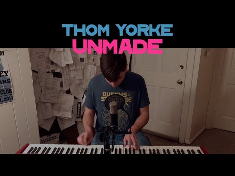 Thom Yorke - Unmade (Cover by Joe Edelmann)