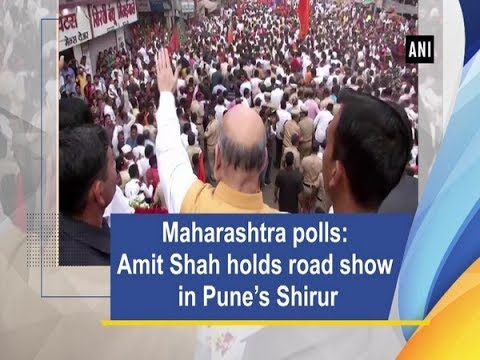 Maharashtra polls: Amit Shah holds road show in Pune's Shirur