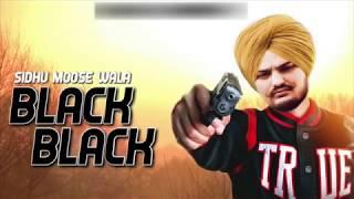 Black Black (Full Song) Sidhu Moose Wala | Sunny Malton | Byg Byrd | Latest Punjabi Songs 2018