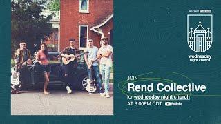 Wednesday Night Church with Rend Collective