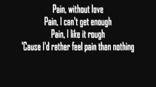 Three Days Grace - Pain [Lyrics] [HQ]