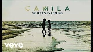 Camila   Sobreviviendo Vídeo Lyric