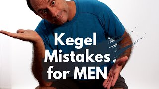 Kegels for Men - The 4 Key Mistakes YOU MUST AVOID for Best Results