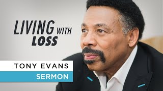 Tony Evans Preaches on Living With Loss and How to Cope (January 15, 2020)