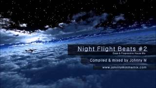 Night Flight Beats #2  Deep & Progressive House  Mixed By Johnny M