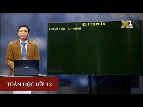 MÔN TOÁN HỌC - LỚP 12 | TÍCH PHÂN | 15H15 NGÀY 10.03.2020