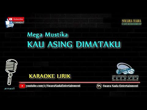 Kau Asing Dimataku - Karaoke Lirik | Mega Mustika
