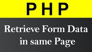 Retrieve Form Data in same Page in PHP (Hindi)