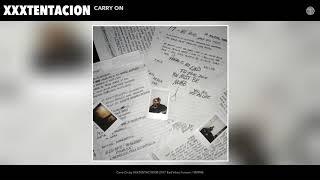 XXXTENTACION - Carry On (Audio)