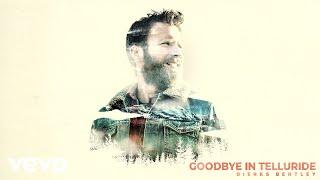 Dierks Bentley Goodbye In Telluride
