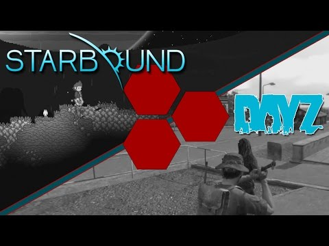 DayZ and Starbound - TheHiveLeader