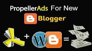 How to Create Propeller Ads Account &  Approve Blogger with Propeller Ads  Media & Make Money