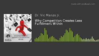 EP#33 - Why Competition Creates Less Fulfillment Within