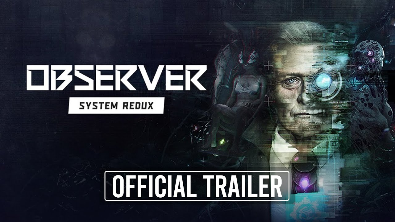 Анонсирующий трейлер игры Observer: System Redux