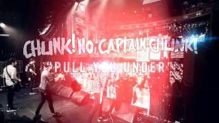Chunk! No, Captain Chunk! - Pull You Under