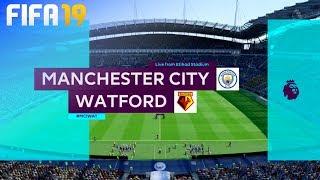 FIFA 19 - Manchester City Vs. Watford @ Etihad Stadium