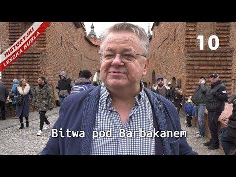 Historyjki Leszka Bubla – Bitwa pod Barbakanem