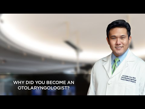 Why Did You Become an Otolaryngologist?