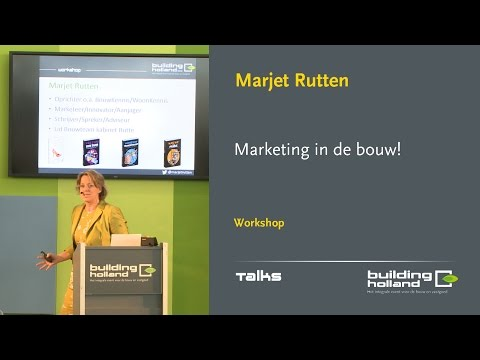 Workshop: Marketing in de bouw! - Marjet Rutten