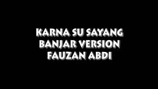 KARNA SU SAYANG Versi Bahasa Banjar - Fauzan Abdi