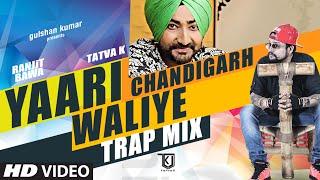 Yaari Chandigarh Waliye Trap Mix  Tatva K