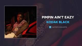 "Kodak Black ""Pimpin Ain't Eazy"" (OFFICIAL AUDIO)"
