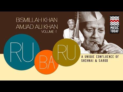 Ru Ba Ru - A Unique Confluence of Shehnai & Sarod | Vol 1 | Audio Jukebox | Bismillah Khan