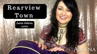 Rearview Town   Jason Aldean Cover Alayna