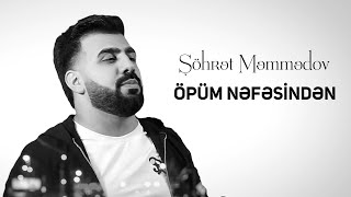 Şöhret Memmedov - Öpüm Nefesinden (Official Music Video) (2020)
