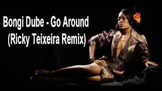 Bongi Dube - Go Around (Ricky Teixeira Remix)