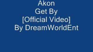 Akon - Get By [Official Video DVD RIP]