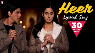 Lyrical: Heer Full Song with Lyrics | Jab Tak Hai Jaan | Shah