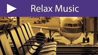 Music for Airports: 8 HOURS No-Stop Easy Listening Relaxing Music, Sound Masking