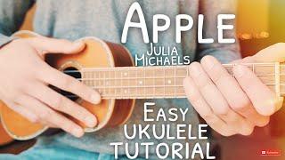 Apple Julia Michaels Ukulele Tutorial // Apple Ukulele // Lesson #655