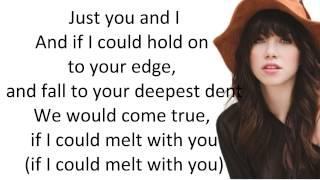Carly Rae Jepsen - Melt With You (with Lyrics)