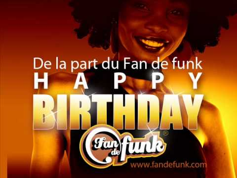 Happy Birthday To You !  Funky Disco Funk Boogie - Joyeux Anniversaire Mp3