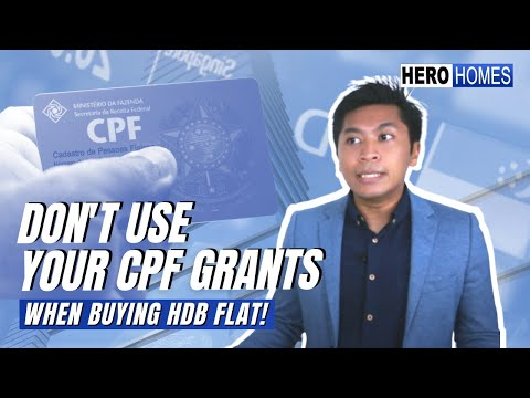 Don't Use Your CPF Grants When Buying a HDB Flat