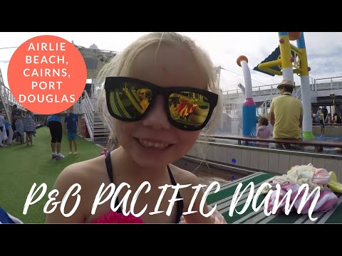 P&O Pacific Dawn Cruise Airlie Beach, Cairns PART I