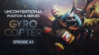 DOTA 2---Unconventional Position 4 Heroes --- Episode #3 Gyrocopter