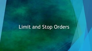 Limit and Stop Order Tutorial