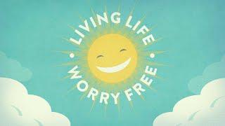 Living Life Worry Free