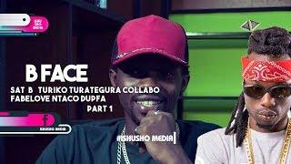 Ishusho Media : B Face Collabo Ya Jewe Na Sat  B |  Fabelove | Nidogera Kuri Beat Part1