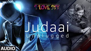 Full Audio: JUDAAI (UNPLUGGED) | I Love New Year | Falak Shabbir | Sunny Deol, Kangana Ranaut - Download this Video in MP3, M4A, WEBM, MP4, 3GP