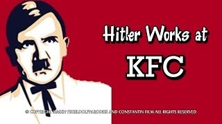 Hitler Works at KFC
