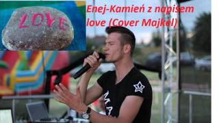 Enej   Kamień Z Napisem Love (Cover Majkel)